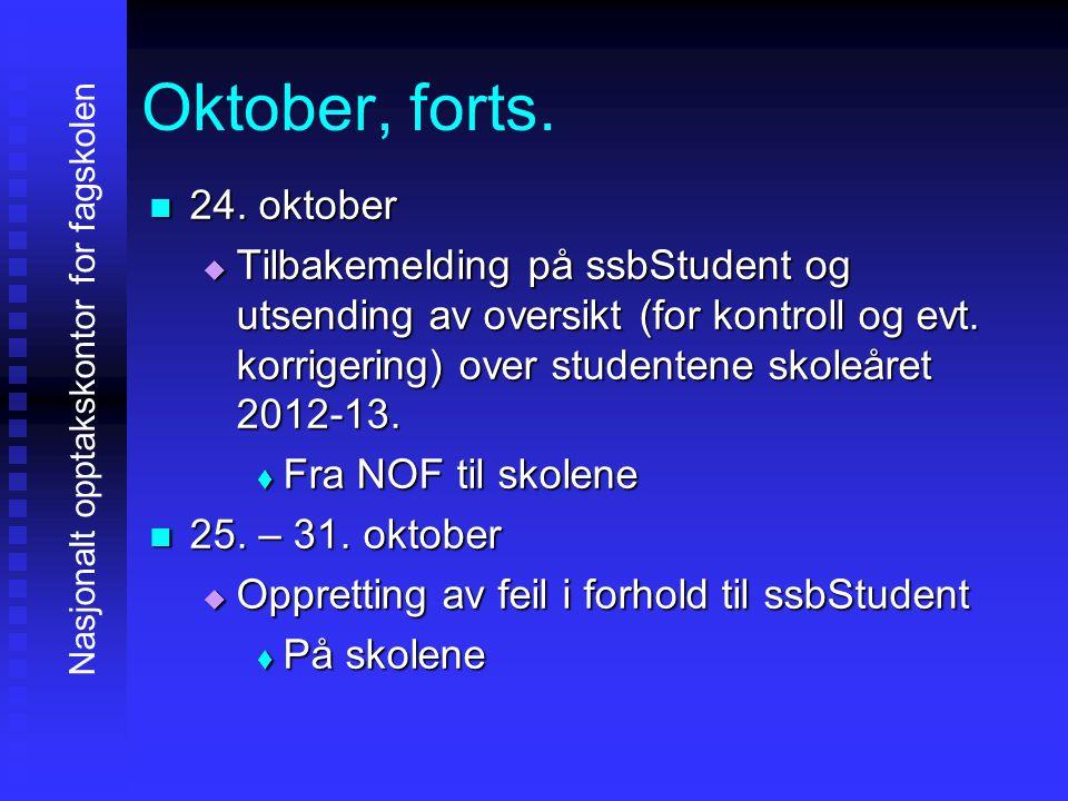 Oktober, forts. 22224. oktober TTTTilbakemelding på ssbStudent og utsending av oversikt (for kontroll og evt. korrigering) over studentene sko