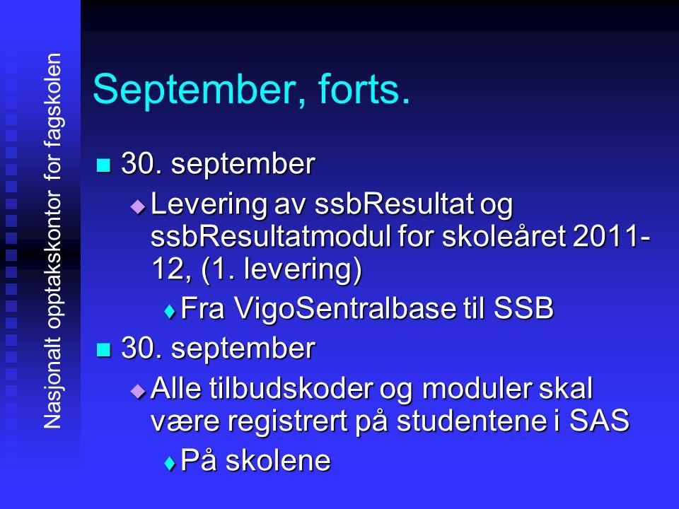 September, forts. 33330. september LLLLevering av ssbResultat og ssbResultatmodul for skoleåret 2011- 12, (1. levering) FFFFra VigoSentral