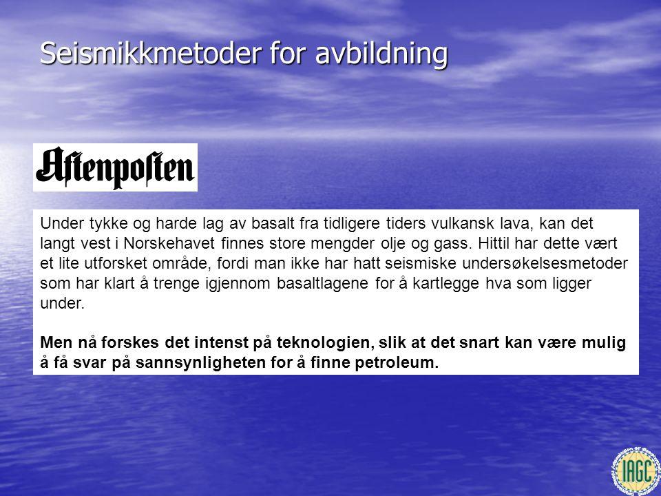 Seismikkmetoder for avbildning Under tykke og harde lag av basalt fra tidligere tiders vulkansk lava, kan det langt vest i Norskehavet finnes store me
