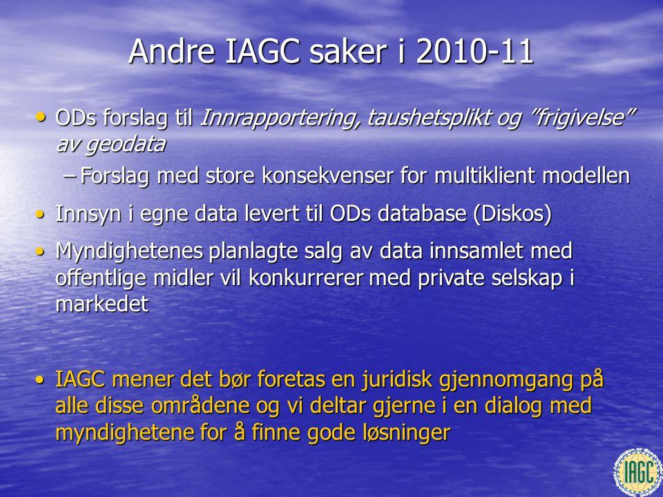 """Andre IAGC saker i 2010-11 • ODs forslag til Innrapportering, taushetsplikt og """"frigivelse"""" av geodata –Forslag med store konsekvenser for multiklient"""