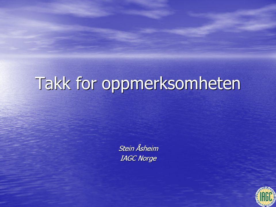 Takk for oppmerksomheten Stein Åsheim IAGC Norge