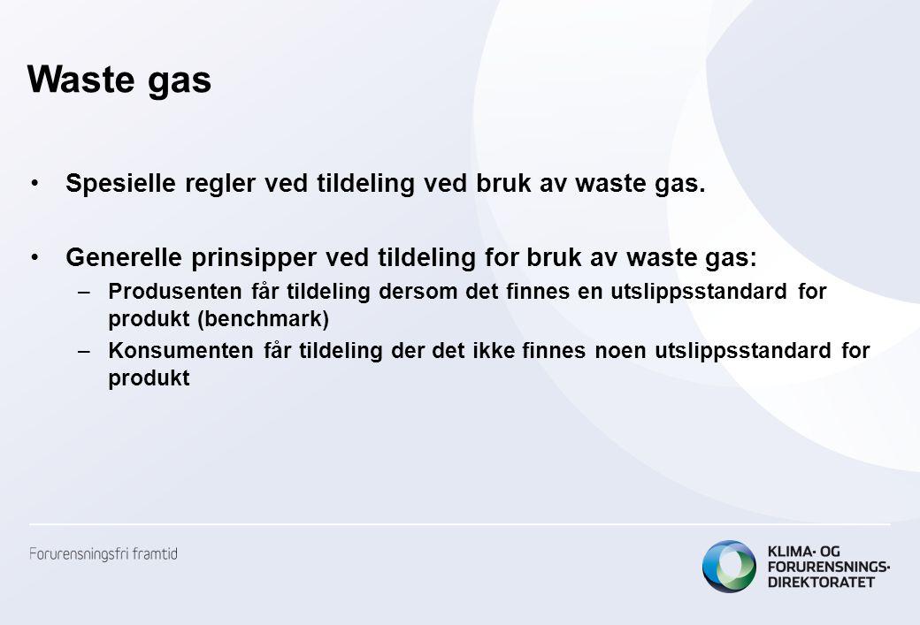 Waste gas •Spesielle regler ved tildeling ved bruk av waste gas.