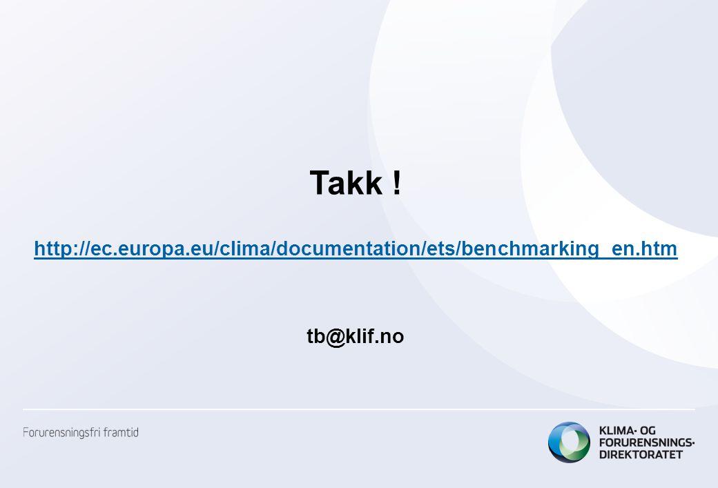 Takk ! http://ec.europa.eu/clima/documentation/ets/benchmarking_en.htm tb@klif.no