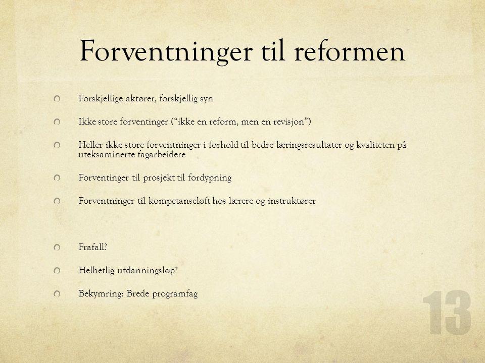 """Forventninger til reformen Forskjellige aktører, forskjellig syn Ikke store forventinger (""""ikke en reform, men en revisjon"""") Heller ikke store forvent"""