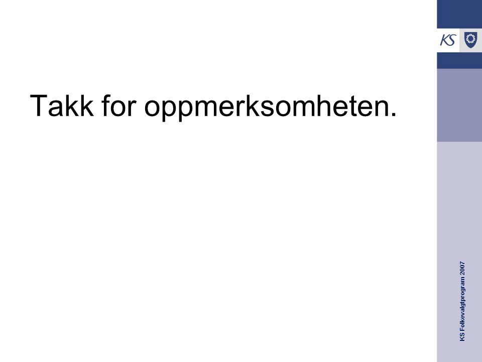 KS Folkevalgtprogram 2007 Takk for oppmerksomheten.