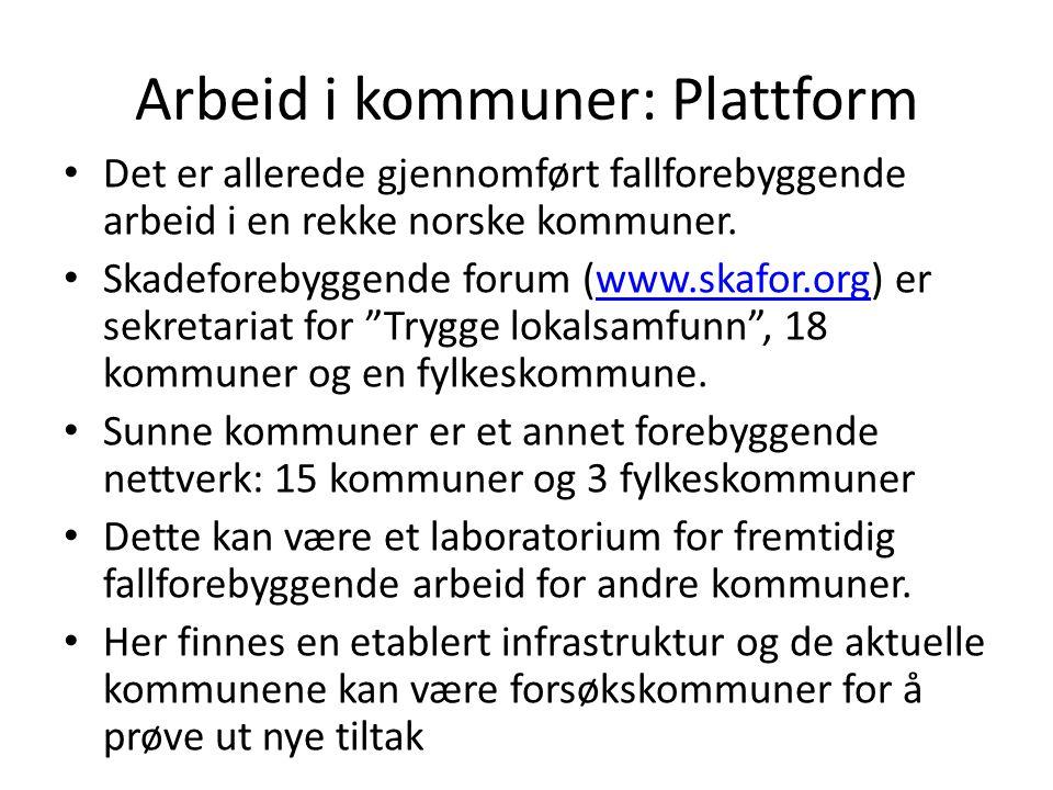 Arbeid i kommuner: Plattform • Det er allerede gjennomført fallforebyggende arbeid i en rekke norske kommuner. • Skadeforebyggende forum (www.skafor.o