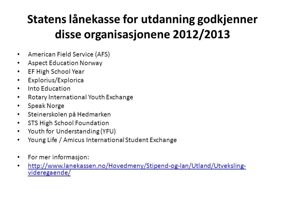 Statens lånekasse for utdanning godkjenner disse organisasjonene 2012/2013 • American Field Service (AFS) • Aspect Education Norway • EF High School Y