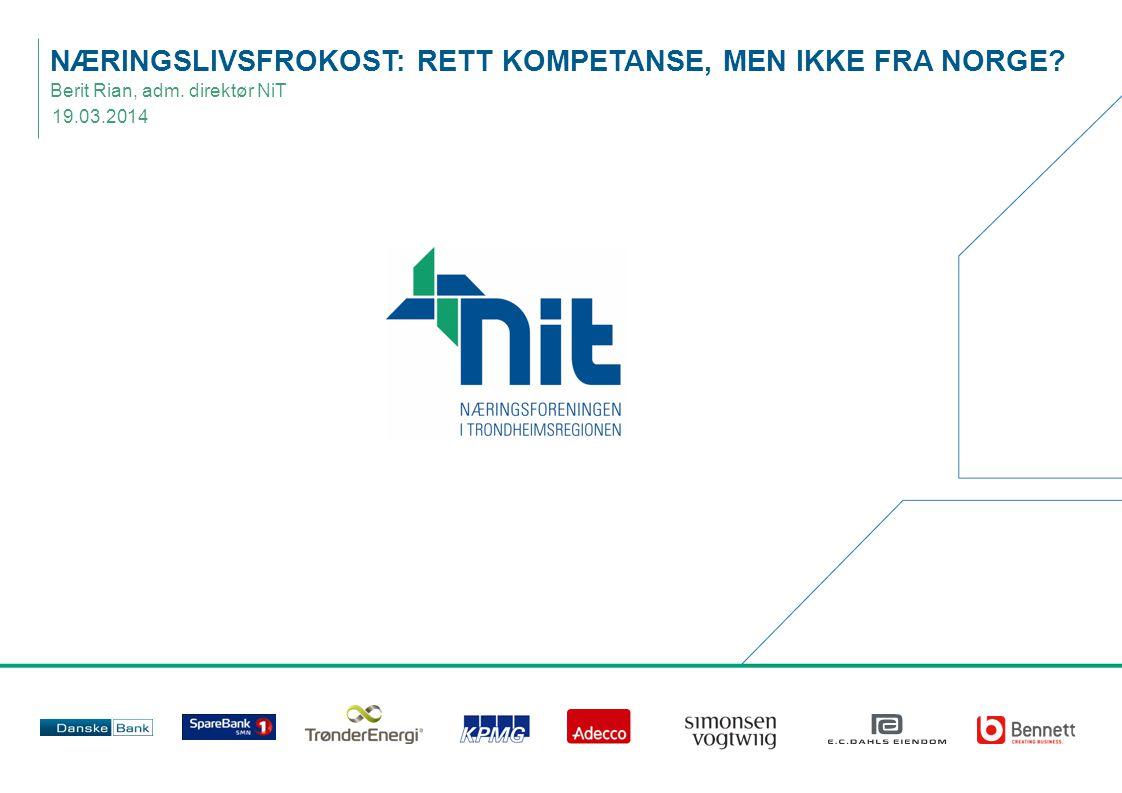 Tilgang på rett kompetanse er en utfordring for næringslivet  Næringslivet i regionen oppgir at tilgang på arbeidstakere med rett kompetanse er den største utfordringen for videre vekst  NHO har programmet Global Future som skal mobilisere innvandrere med høy utdanning til sentrale stillinger og styreverv i norsk næringsliv  NiT var en av initiativtagerne til etableringen av Expat Mid-Norway AS  Strategisk næringsplan for Trondheimsregionen har bidratt til å få på plass Living in Trondheim Region  Bedre ivaretakelse av utenlandske kompetansearbeidsinnvandrere er ett av NiTs strategisk fokusområder i 2014
