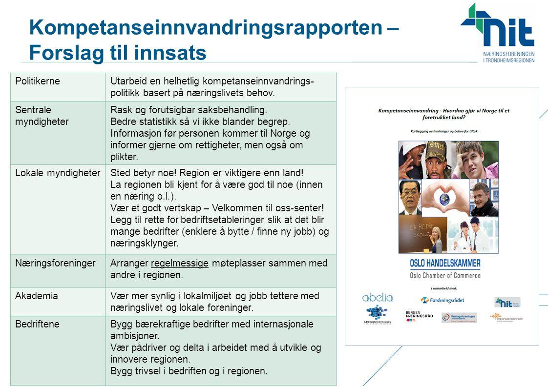 Kompetanseinnvandringsrapporten – Forslag til innsats PolitikerneUtarbeid en helhetlig kompetanseinnvandrings- politikk basert på næringslivets behov.