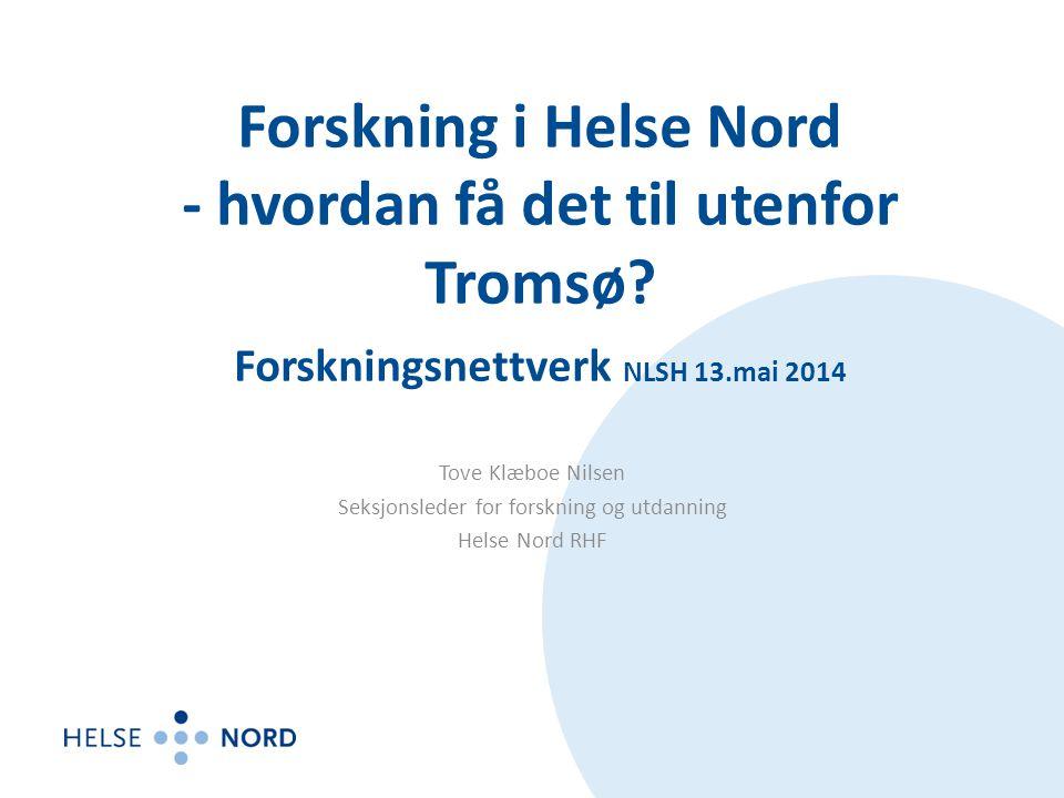 Forskning i Helse Nord - hvordan få det til utenfor Tromsø.