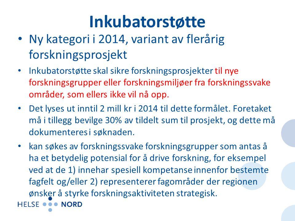 Inkubatorstøtte • Ny kategori i 2014, variant av flerårig forskningsprosjekt • Inkubatorstøtte skal sikre forskningsprosjekter til nye forskningsgrupp