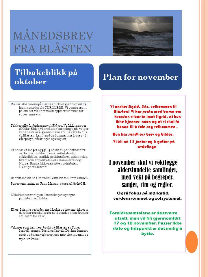 MÅNEDSBREV FRA BLÅSTEN 1) Sigrid begynte 1.nov.