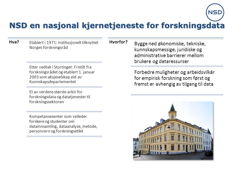 NSD en nasjonal kjernetjeneste for forskningsdata Hva.