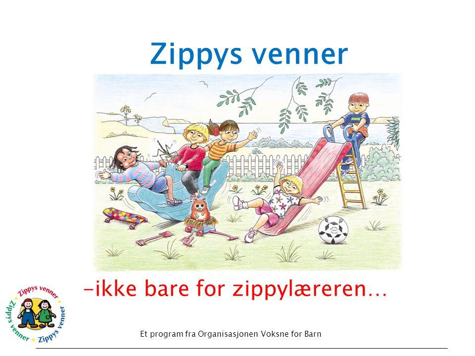 Et program fra Organisasjonen Voksne for Barn Zippys venner -ikke bare for zippylæreren…