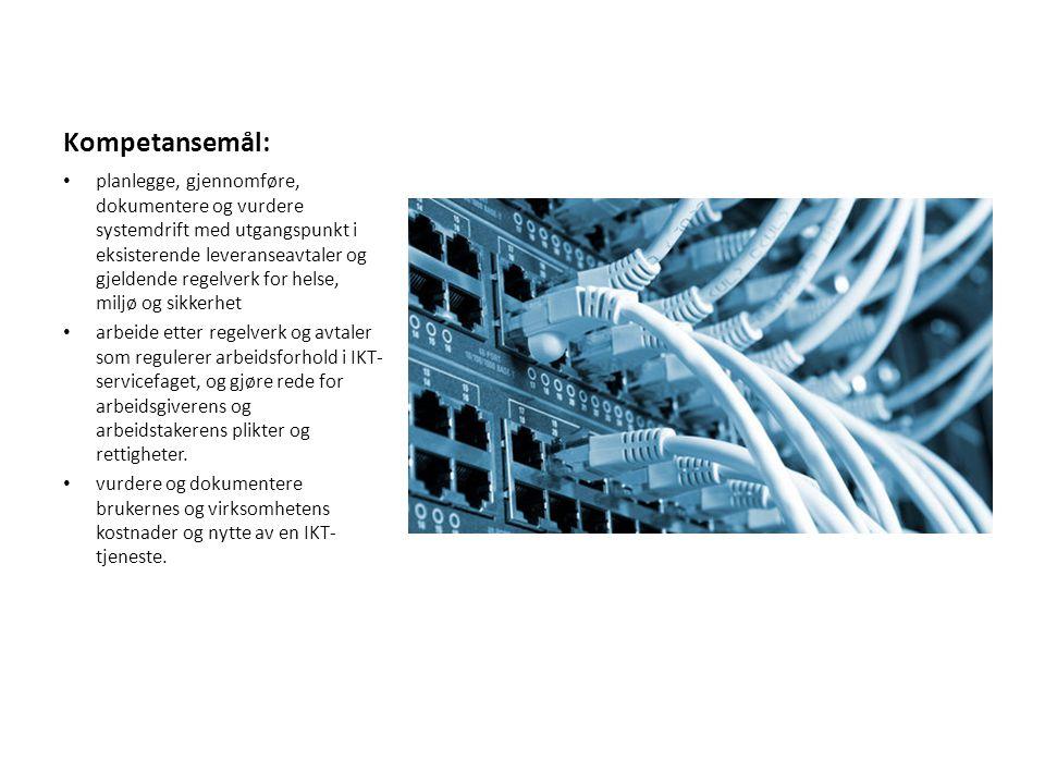 Kompetansemål: • planlegge, gjennomføre, dokumentere og vurdere systemdrift med utgangspunkt i eksisterende leveranseavtaler og gjeldende regelverk fo