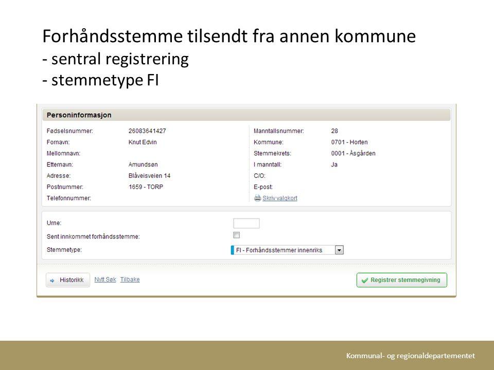 Kommunal- og regionaldepartementet Forhåndsstemme tilsendt fra annen kommune - sentral registrering - stemmetype FI