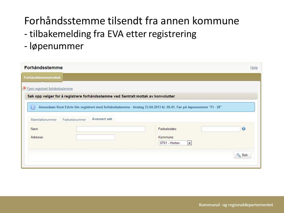 Kommunal- og regionaldepartementet Forhåndsstemme tilsendt fra annen kommune - tilbakemelding fra EVA etter registrering - løpenummer