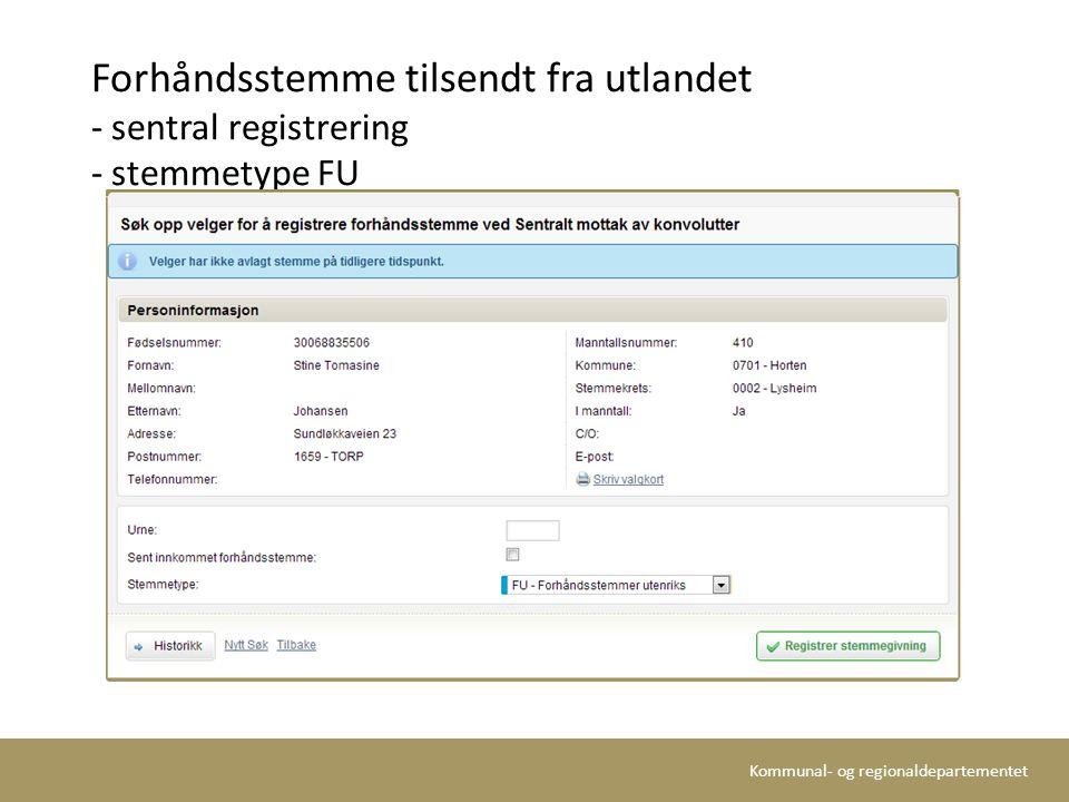 Kommunal- og regionaldepartementet Forhåndsstemme tilsendt fra utlandet - sentral registrering - stemmetype FU