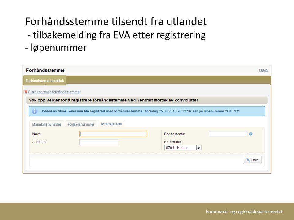 Kommunal- og regionaldepartementet Forhåndsstemme tilsendt fra utlandet - tilbakemelding fra EVA etter registrering - løpenummer