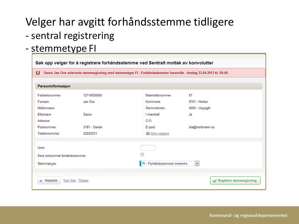Kommunal- og regionaldepartementet Velger har avgitt forhåndsstemme tidligere - sentral registrering - stemmetype FI