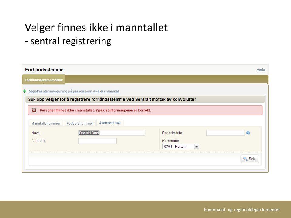 Kommunal- og regionaldepartementet Velger finnes ikke i manntallet - sentral registrering