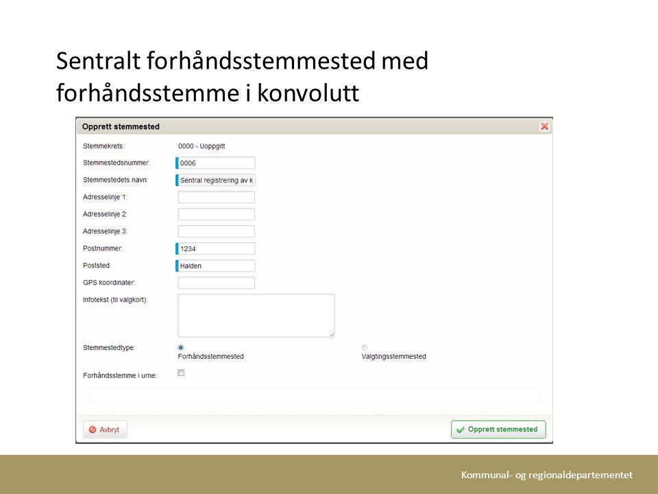 Kommunal- og regionaldepartementet Sentralt forhåndsstemmested med forhåndsstemme i konvolutt