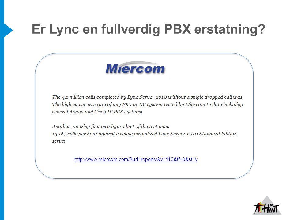 Er Lync en fullverdig PBX erstatning? http://www.miercom.com/?url=reports/&v=113&tf=0&st=v