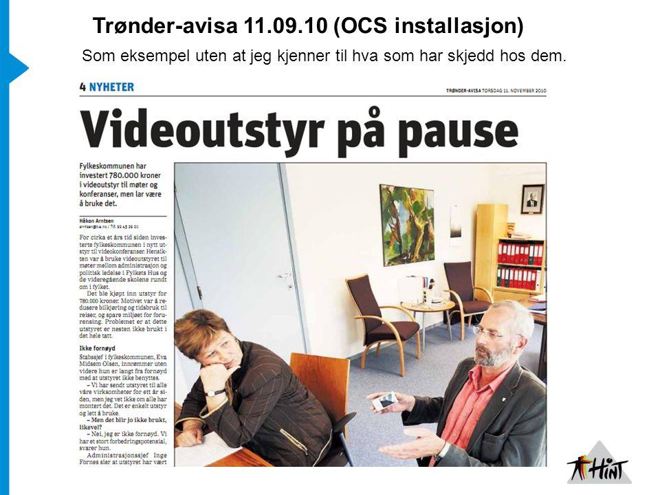 Trønder-avisa 11.09.10 (OCS installasjon) Som eksempel uten at jeg kjenner til hva som har skjedd hos dem.