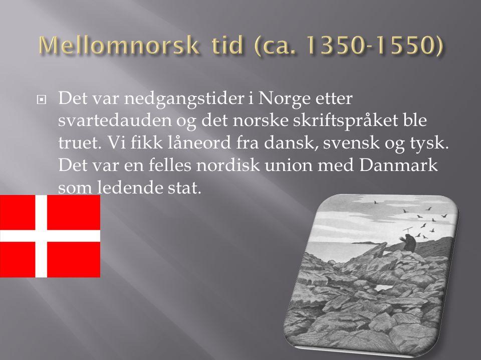  Det var nedgangstider i Norge etter svartedauden og det norske skriftspråket ble truet.
