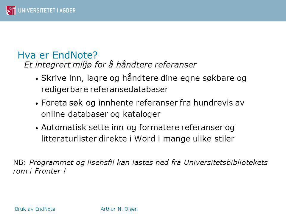 Bruk av EndNoteArthur N. Olsen Hva er EndNote.