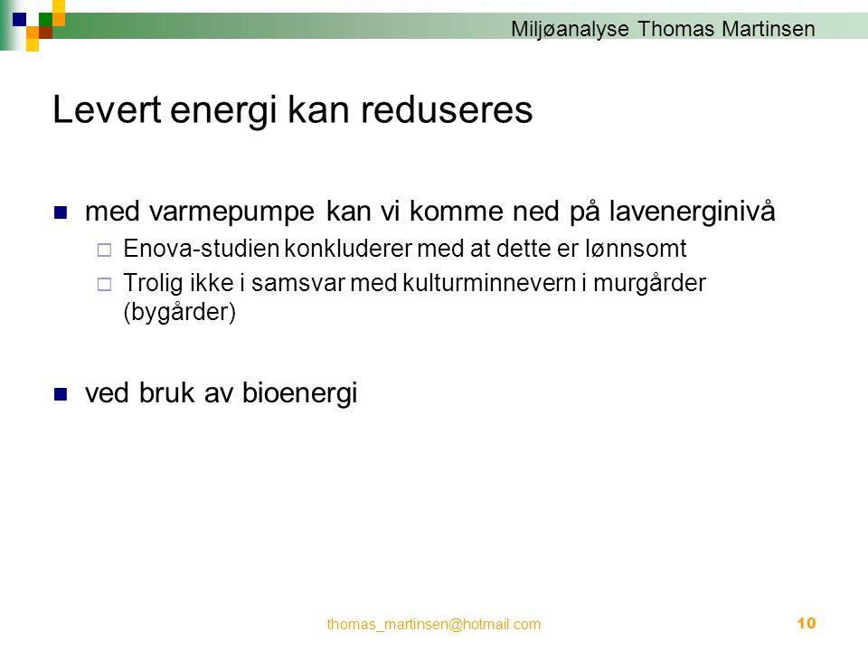Miljøanalyse Thomas Martinsen Levert energi kan reduseres  med varmepumpe kan vi komme ned på lavenerginivå  Enova-studien konkluderer med at dette