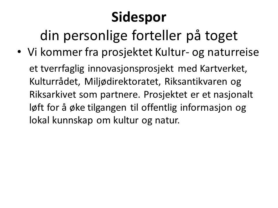 • Men satt inn i en annen reisesituasjon – på Sørlandsbanen mellom Nordagutu og Bø Sidespor tar utgangspunkt i Bjørn og BrittBjørnBritt
