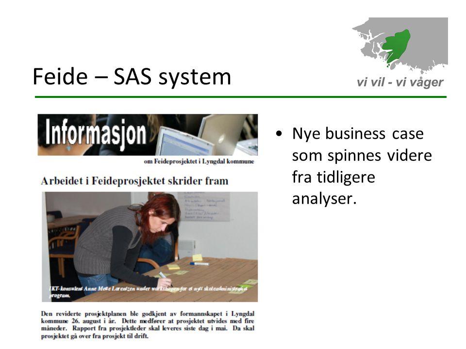 Feide – SAS system •Nye business case som spinnes videre fra tidligere analyser.