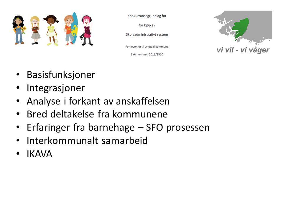 • Basisfunksjoner • Integrasjoner • Analyse i forkant av anskaffelsen • Bred deltakelse fra kommunene • Erfaringer fra barnehage – SFO prosessen • Interkommunalt samarbeid • IKAVA