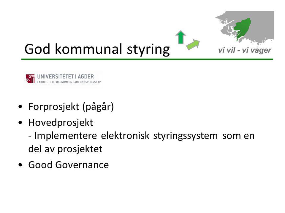 God kommunal styring •Forprosjekt (pågår) •Hovedprosjekt - Implementere elektronisk styringssystem som en del av prosjektet •Good Governance