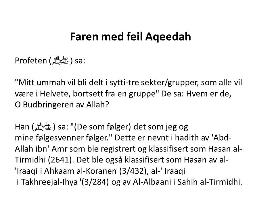 Faren med feil Aqeedah Profeten ( ﷺ ) sa: