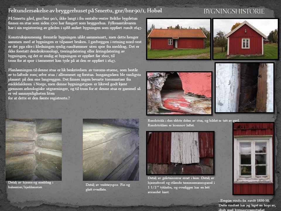 På Smertu gård, gnr/bnr 90/1, ikke langt i fra omtalte vestre Bråthe bygdetun finnes en stue som siden 1700 har fungert som bryggerhus.