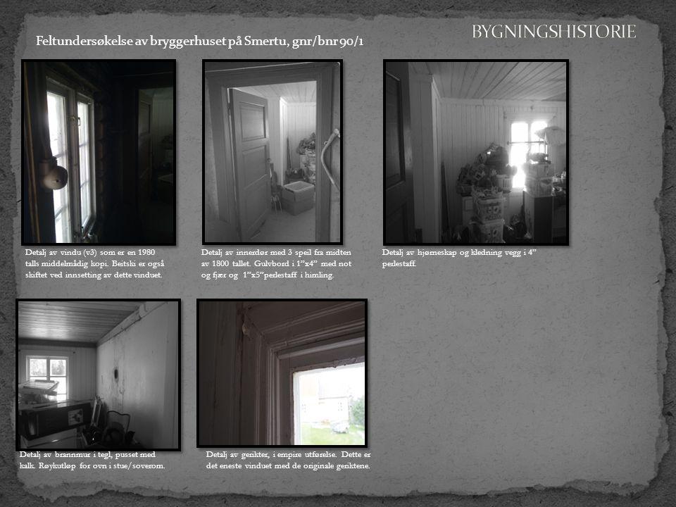 Feltundersøkelse av bryggerhuset på Smertu, gnr/bnr 90/1 Detalj av vindu (v3) som er en 1980 talls middelmådig kopi.