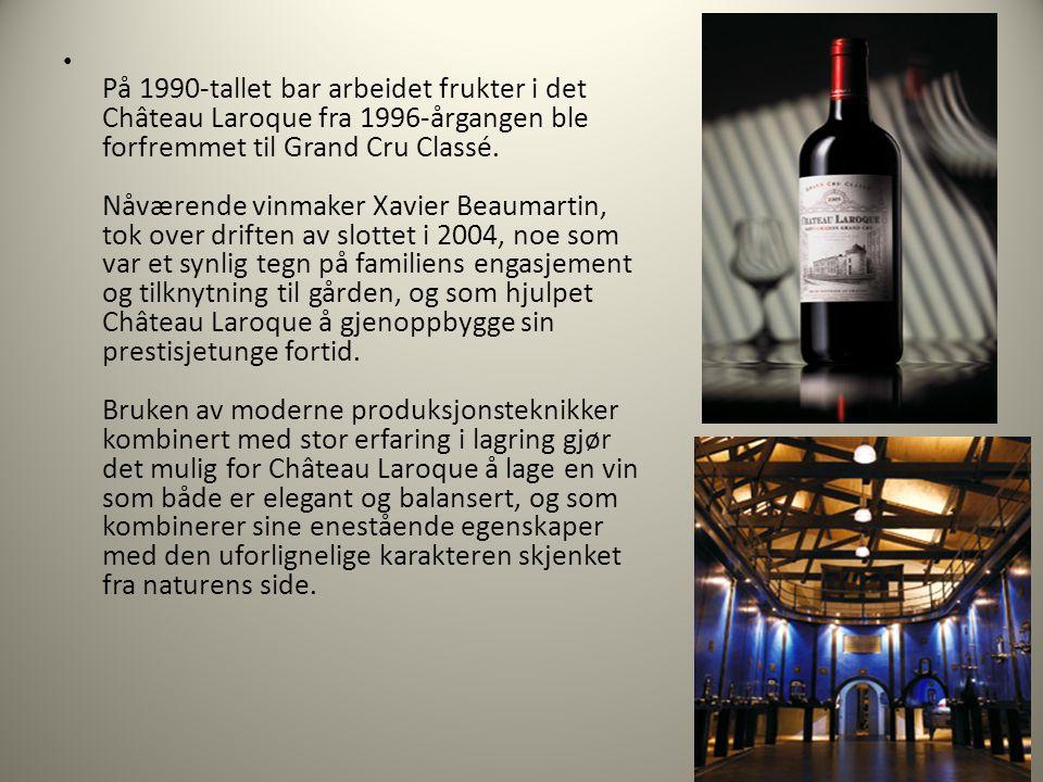 • På 1990-tallet bar arbeidet frukter i det Château Laroque fra 1996-årgangen ble forfremmet til Grand Cru Classé.