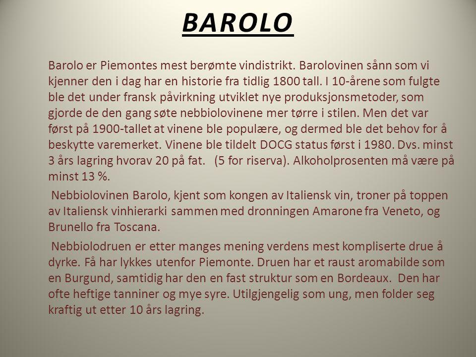 BAROLO Barolo er Piemontes mest berømte vindistrikt.