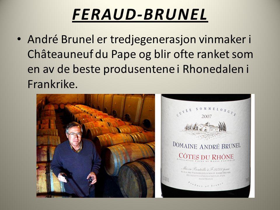 FERAUD-BRUNEL • André Brunel er tredjegenerasjon vinmaker i Châteauneuf du Pape og blir ofte ranket som en av de beste produsentene i Rhonedalen i Frankrike.