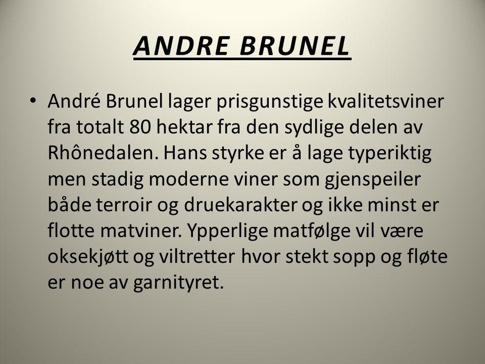 ANDRE BRUNEL • André Brunel lager prisgunstige kvalitetsviner fra totalt 80 hektar fra den sydlige delen av Rhônedalen.