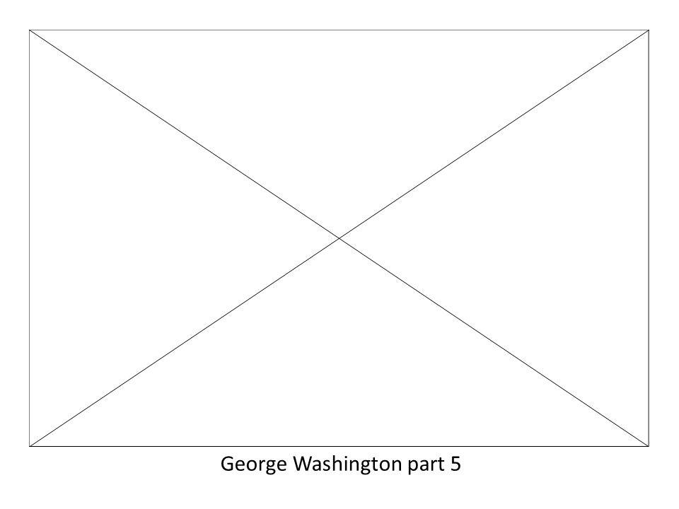 George Washington part 5