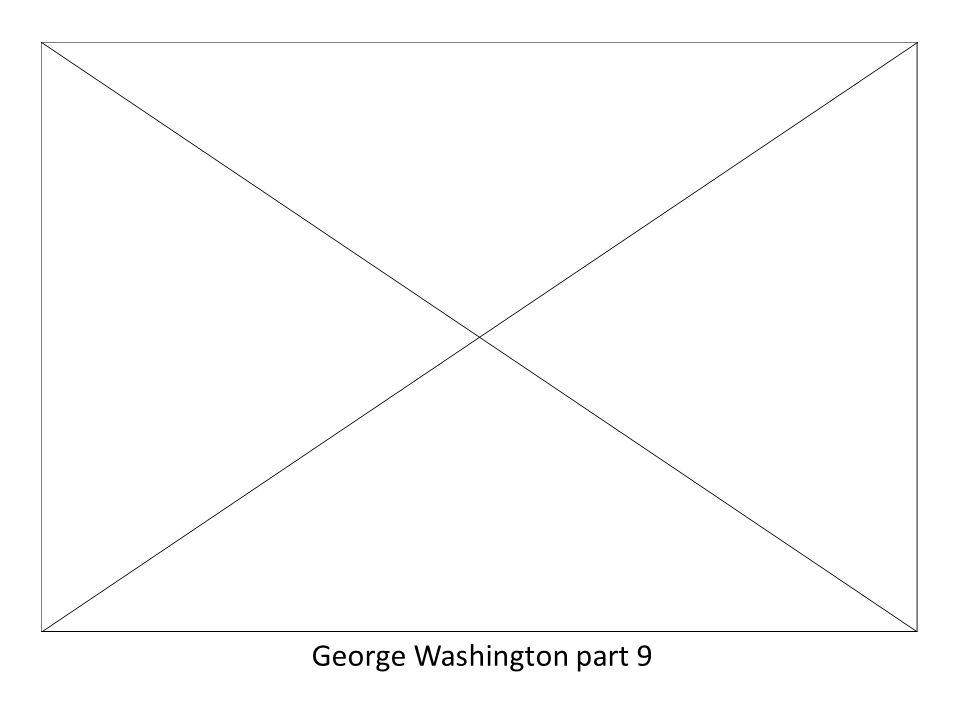 George Washington part 9