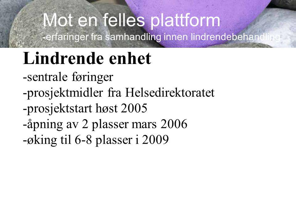 Lindrende enhet -sentrale føringer -prosjektmidler fra Helsedirektoratet -prosjektstart høst 2005 -åpning av 2 plasser mars 2006 -øking til 6-8 plasse
