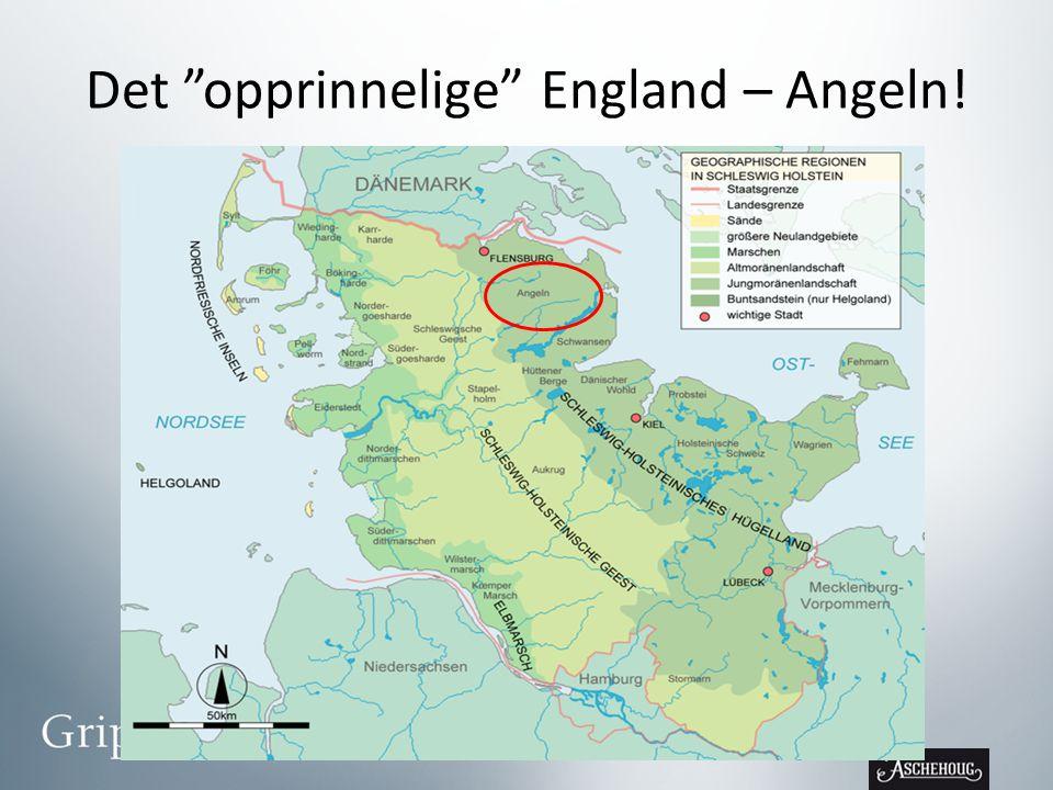 Det opprinnelige England – Angeln!