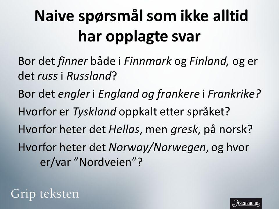 Naive spørsmål som ikke alltid har opplagte svar Bor det finner både i Finnmark og Finland, og er det russ i Russland.