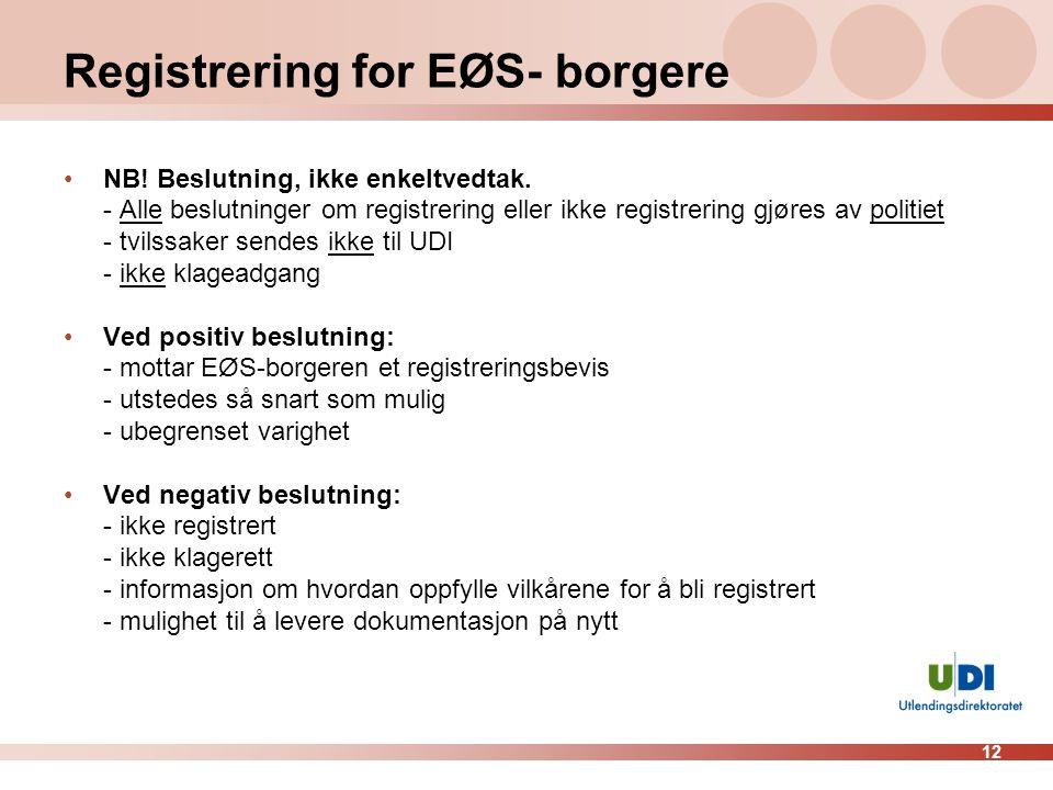 12 Registrering for EØS- borgere •NB.Beslutning, ikke enkeltvedtak.