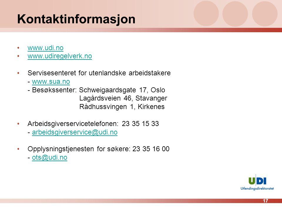 17 Kontaktinformasjon •www.udi.nowww.udi.no •www.udiregelverk.nowww.udiregelverk.no •Servisesenteret for utenlandske arbeidstakere - www.sua.nowww.sua.no - Besøkssenter: Schweigaardsgate 17, Oslo Lagårdsveien 46, Stavanger Rådhussvingen 1, Kirkenes •Arbeidsgiverservicetelefonen: 23 35 15 33 - arbeidsgiverservice@udi.noarbeidsgiverservice@udi.no •Opplysningstjenesten for søkere: 23 35 16 00 - ots@udi.noots@udi.no