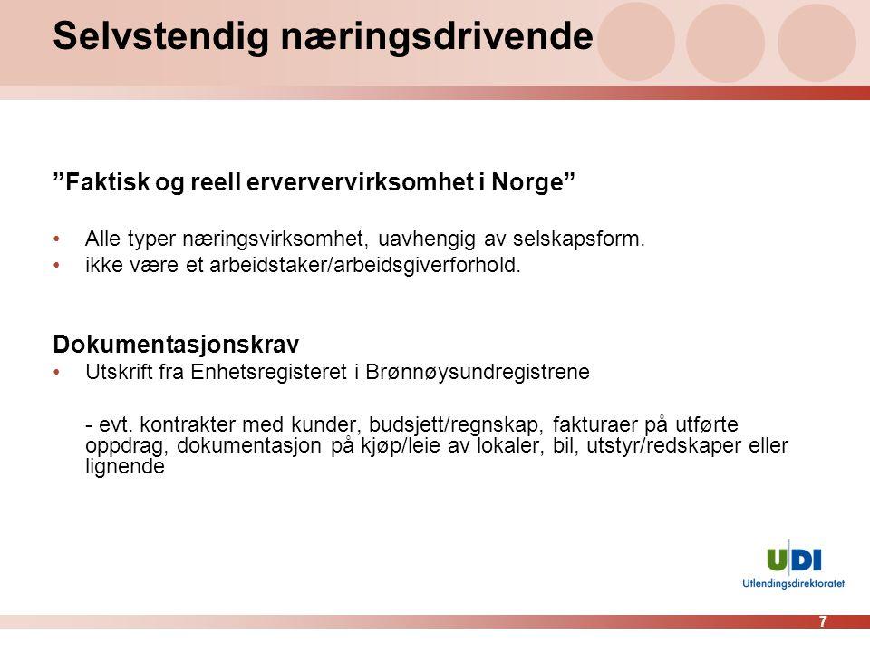 """7 Selvstendig næringsdrivende """"Faktisk og reell erververvirksomhet i Norge"""" •Alle typer næringsvirksomhet, uavhengig av selskapsform. •ikke være et ar"""